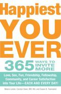 Happiest Year Ever: 365 Ways to Invite More Love, Sex, Fun, Friendship, Fellowship, Communit...