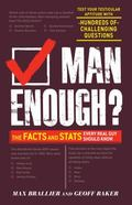 Man Enough? : The Facts and Stats Every Real Guy Should Know
