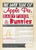 Dark Side of Apple Pie, Baby Food, and Bunnies : And 217 Other Things You Love