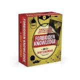 Forbidden Knowledge 2013 Daily Calendar: A Year's Worth of Things NOT Everyone Should Know H...