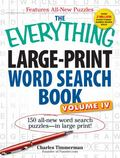 Everything Large-Print Word Search Book, Volume IV : 150 all-new word search puzzlesin large...