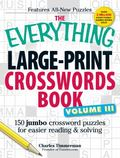Everything Large-Print Crossword Book Vol. III : 150 jumbo crosswords for easy reading and S...