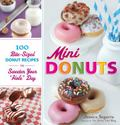Mini Donuts : 100 Bite-Sized Donut Recipes to Sweeten Your Hole Day