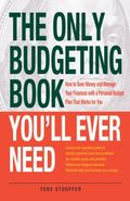 Only Budgeting Book You'll Ever Need : How to Save Money and Manage Your Finances with a Dyn...