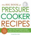 Big Book of Pressure Cooker Recipes : More Than 500 Pressure Cooker Recipes for Fast and Fla...