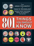 901 Things You Should Know : From Greek Philosophy to Today's Technology, the Theories, Even...
