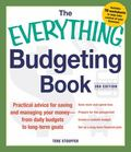 Everything Budgeting Book : Practical Advice for Saving and Managing Your Money - from Daily...