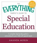 Everything Parent's Guide to Special Education : A Complete Step-by-Step Guide to Advocating...