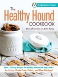 Healthy Hound Cookbook : 100 Easy Recipes for Healthy, Homemade Dog Food--Including Grain-Fr...