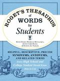 Roget's Thesaurus of Words for Students : Helpful, Descriptive, Precise Synonyms, Antonyms, ...