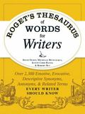 Roget's Thesaurus of Words for Writers : Over 2,300 Emotive, Evocative, Descriptive Synonyms...