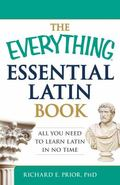 Everything Essential Latin Book : All You Need to Learn Latin in No Time!