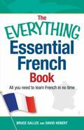 Everything Essential French Book : All You Need to Learn French in No Time