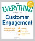 Everything Guide to Customer Engagement : Connect with Customers to Build Trust, Foster Loya...