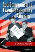 Anti-Communism in Twentieth-Century America : A Critical History