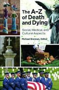 a-Z of Death and Dying : Social, Medical, and Cultural Aspects
