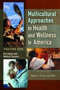 Multicultural Approaches to Health and Wellness in America