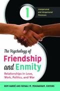 Psychology of Friendship and Enmity : Relationships in Love, Work, Politics, and War