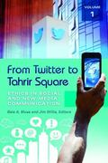 From Twitter to Tahrir Square : Ethics in Social and New Media Communication