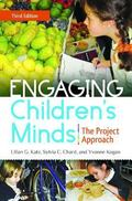 Engaging Children's Minds : The Project Approach