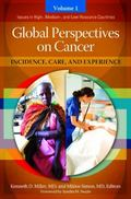 Global Perspectives on Cancer : Incidence, Care, and Experience