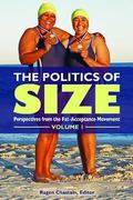 Politics of Size : Perspectives from the Fat-Acceptance Movement