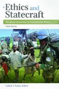 Ethics and Statecraft : The Moral Dimension of International Affairs