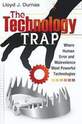 Technology Trap, The: Where Human Error and Malevolence Meet Powerful Technologies