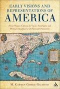 Early Visions and Representations of America : Alvar Nunez Cabeza de Vaca's Naufragios and W...