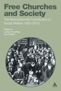 Free Churches and Society : The Nonconformist Contribution to Social Welfare 1800-2010