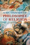 Dictionary of Philosophy of Religion