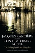 Jacques Ranciere and the Contemporary Scene : The Philosophy of Radical Equality