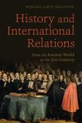 History and International Relations : From the Ancient World to the 21st Century