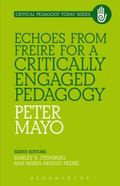 Echoes from Freire for a Critically Engaged Pedagogy