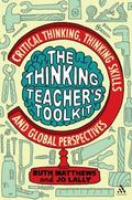 Thinking Teacher's Toolkit: Critical Thinking, Thinking Skills and Global Perspectives