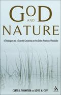 God and Nature : A Scientist and a Theologian Conversing on the Divine Promise of Possibility