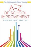 The A-Z of School Improvement: Principles and Practice