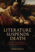 Literature Suspends Death : Sacrifice and Storytelling in Kierkegaard, Kafka and Blanchot