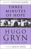 Three Minutes of Hope : Hugo Gryn on the God Slot