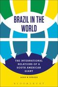 Brazil in the World : The International Relations of a South American Giant