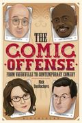 Comic Offense from Vaudeville to Contemporary Comedy : Larry David, Tina Fey, Stephen Colber...