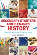 Secondary Starters and Plenaries - History : Ready-To-use Activities for Teaching History
