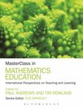 MasterClass in Mathematics Education : International Perspectives on Teaching and Learning