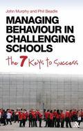 Managing Behaviour in Challenging Schools : The 7 Keys to Success