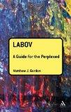 Labov: A Guide for the Perplexed (Guides for the Perplexed)