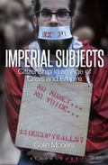 Imperial Subjects : Citizenship in an Age of Crisis and Empire