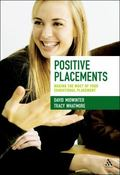 Positive Placements : Making the Most of Your Educational Placement