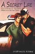 A Secret Life: Short Stories Of A Gay Police Officer And His Male Nurse (Volume 1)