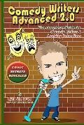 Comedy Writers Advanced 2.0 - Comic Secrets Revealed Black And White Edition: The Must Have ...