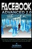 Facebook Advanced 2.0 - Black & White Version: The Social Networking & Web Marketing Guide F...